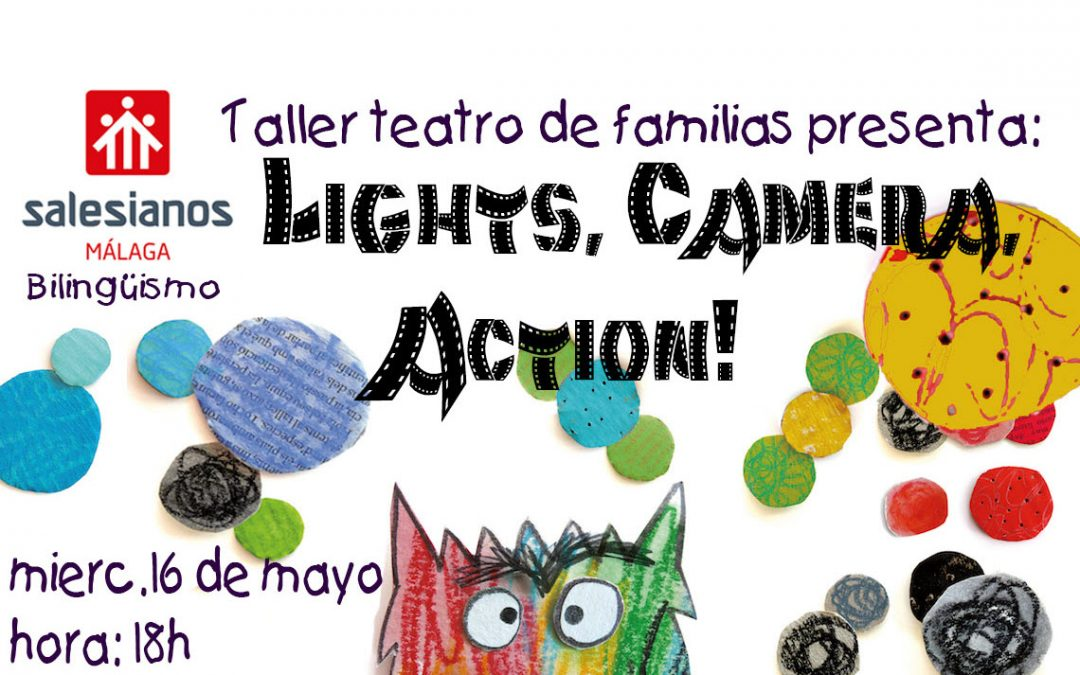Taller de teatro de familias presenta: Lights, camera, action!