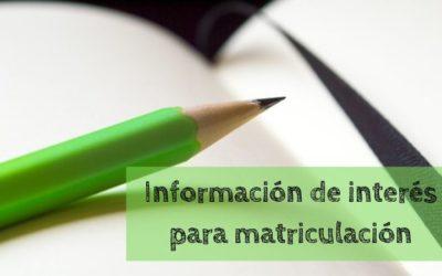 Información de interés para matriculación