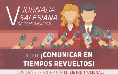 """""""Comunicar en tiempos revueltos"""", tema de la V Jornada Salesiana de Comunicación"""